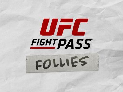 UFC Fight Pass Follies