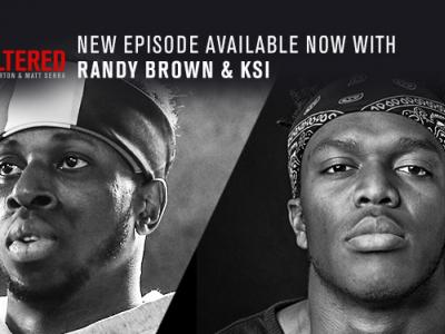 Unfiltered Episode 207: KSI and Randy Brown